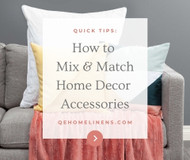 Quick Tips for Mixing & Matching Home Decor Accessories