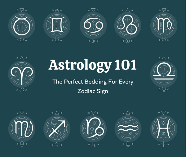 Astrology 101: The Perfect Bedding For Every Zodiac Sign