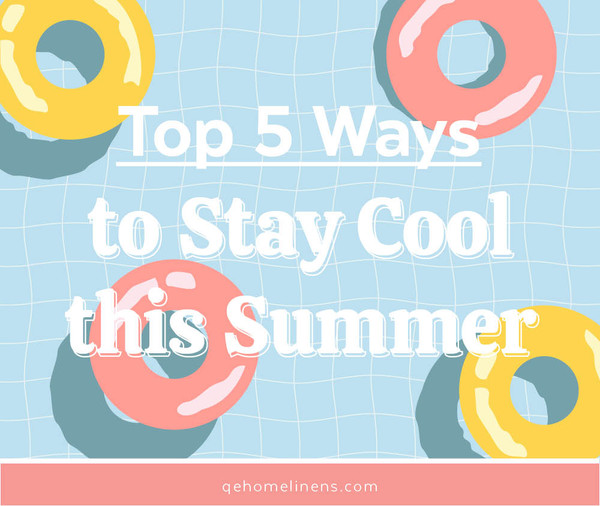 5 Ways To Stay Cool Summer 2021