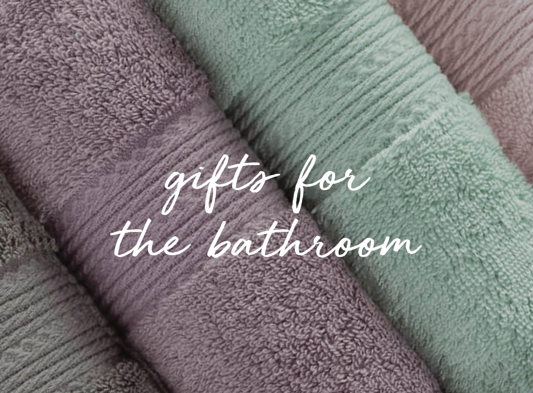 Bathroom Gifts