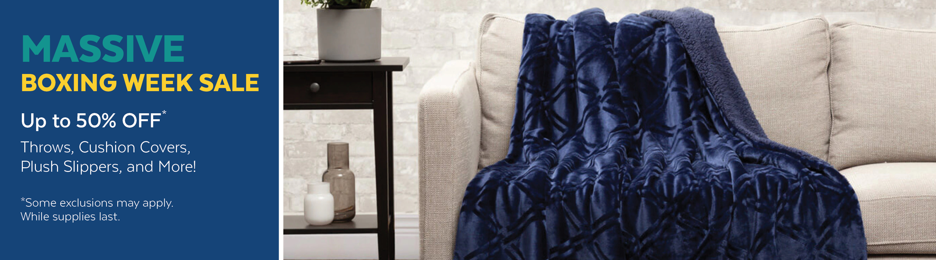 Up to 30% Off and Buy One Get One 50% Off Throws, Cushion Covers, Plush Slippers, and More