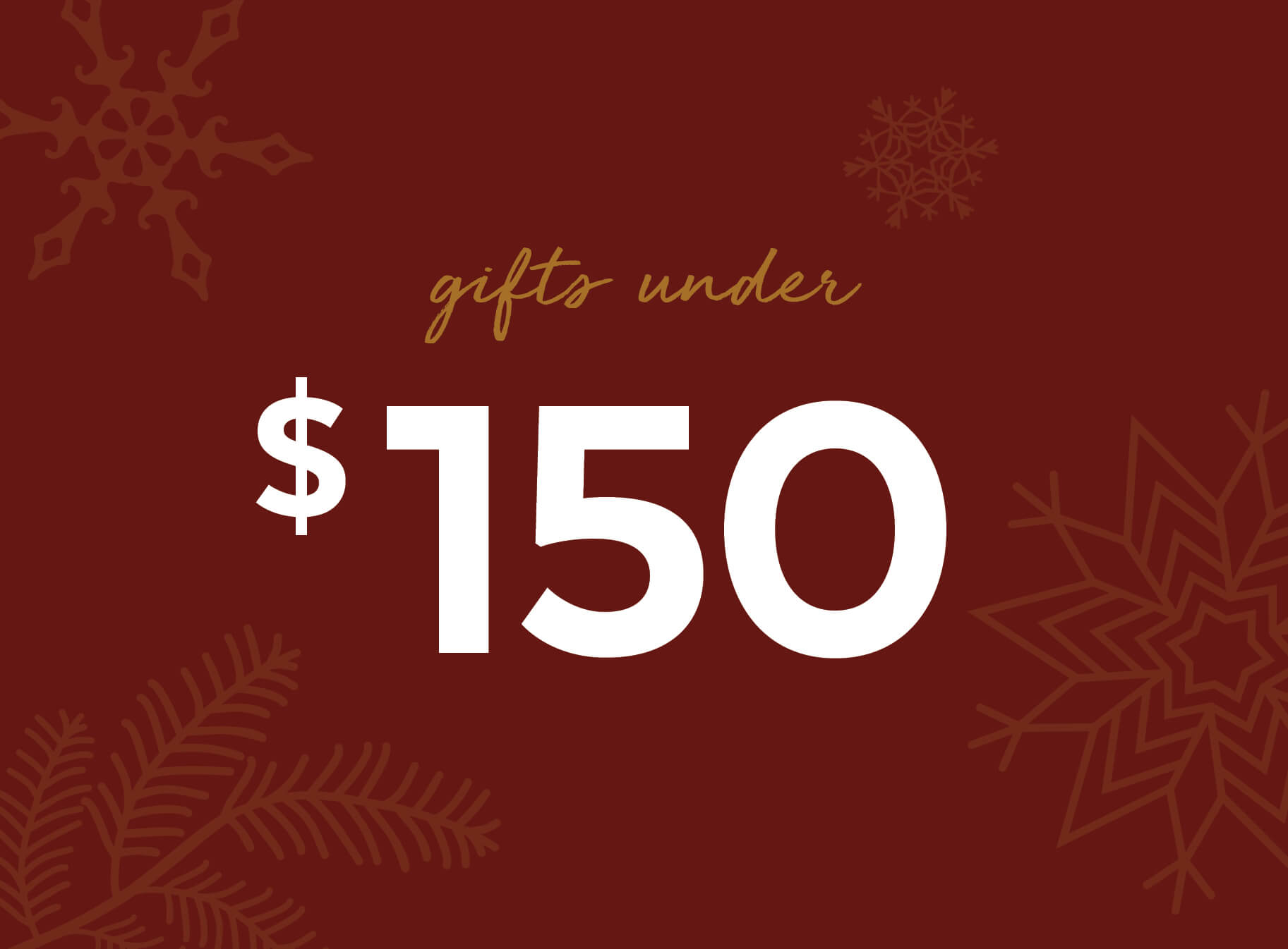 Gifts Under $150