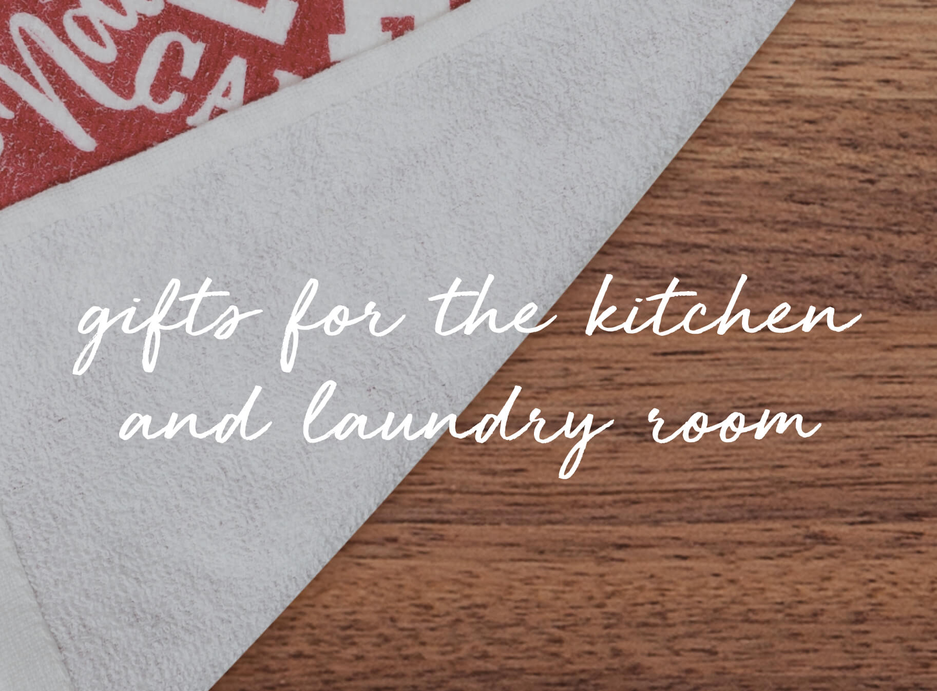 Kitchen & Laundry Room Gifts