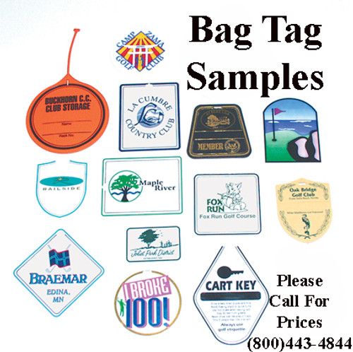 Bag Tags,  A variety of sizes and shapes are available. CALL 800 443-4844 FOR PRICES
