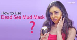 How to Use Dead Sea Mud Mask? | Santeva Health and Beauty