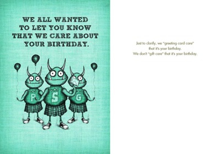 """Just to clarify, we """"greeting card care"""" that it's your birthday. We don't """"gift care"""" that it's your birthday."""