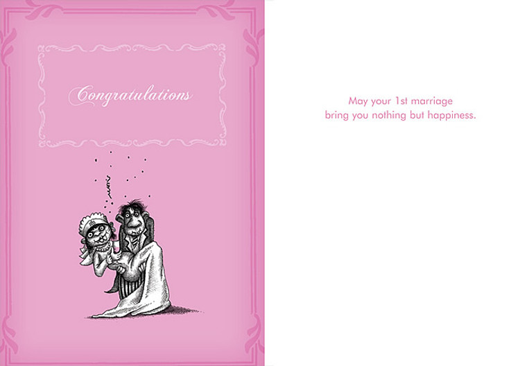 May your 1st marriage bring you nothing but happiness.