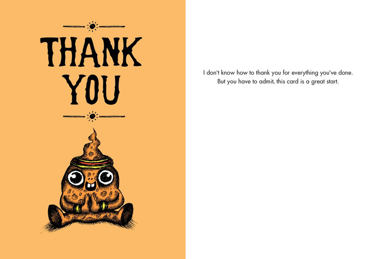 I don't know how to thank you for everything you've done. But you have to admit, this card is a great start.