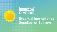 Essential Incontinence Supplies for Summer!