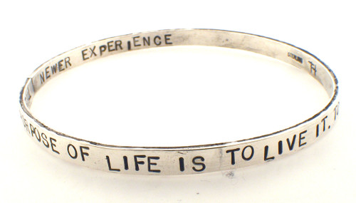 "Sterling Silver Bangle bracelet weighing 15.3 grams.  ""The Purpose of life is to live it, to reach out eagerly and without for the newer experience"