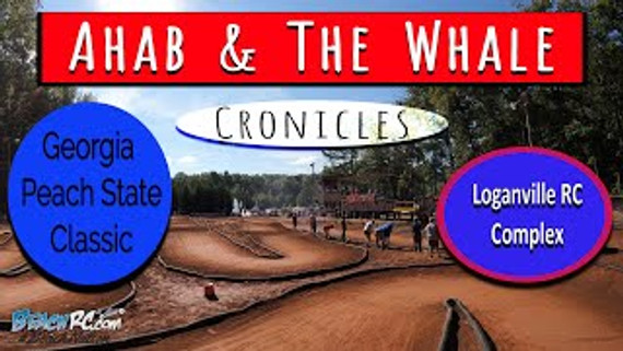 Ahab & The Whale Cronicles : 2021 Georgia Peach State Classic at Loganville RC Complex