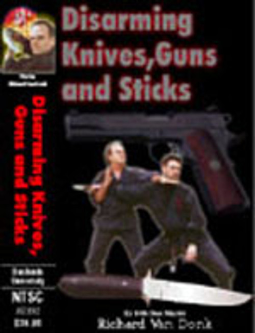DISARMING GUNS, KNIVES & STICKS