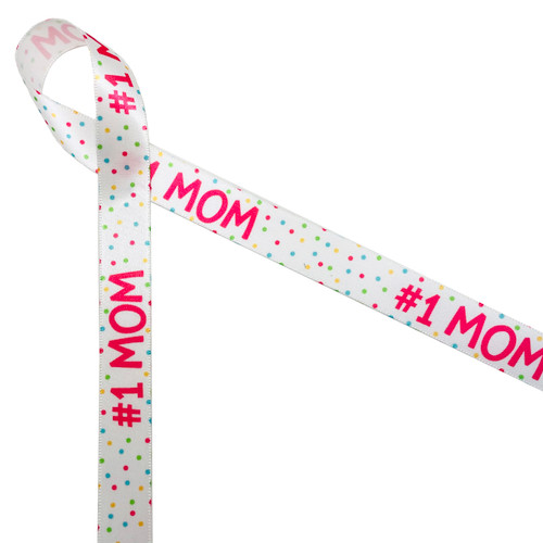 "Mother's Day #1 Mom ribbon in pink with polka dots of pink, yellow, blue and green printed on 5/8"" white single face satin ribbon is the perfect ribbon for Mother's Day gifts, floral design, party favors and party decor. Be sure to have this ribbon on hand for your #1 Mom. All our ribbon is designed and printed in the USA"