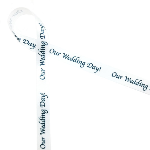 Our Wedding Day in Black Ink on White ribbon