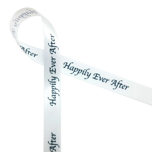 "Happily Every After Ribbon Black Ink on 5/8"" wide White Satin Ribbon 10 yards"