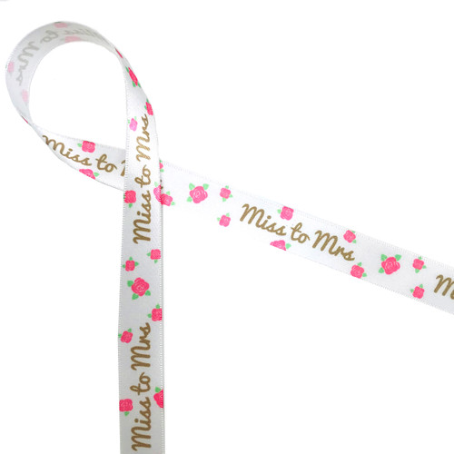 """Miss to Mrs ribbon with pink roses printed on 5/8"""" white single face satin, 10 Yards"""