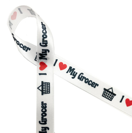 "I ( heart)  my Grocer in black and red with a black grocery basket printed on 5/8"" white single face satin ribbon is a fun ribbon to celebrate your hard working grocer and grocery delivery people!"