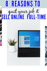 8 Reasons Why You Should Quit Your Job and Become a Full-Time Online Seller