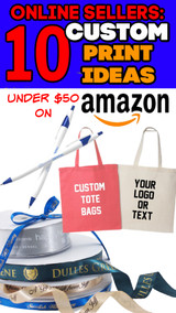 Online Sellers: 10 Things Under $50 You Can Have Custom Printed for Your Business on Amazon