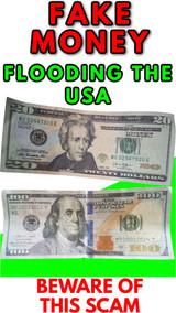 BEWARE:  FAKE MONEY INFILTRATING THE USA