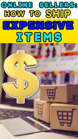 Online Sellers: How to Ship An Expensive Item So You Don't Get Scammed