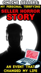 Online Sellers: My Personal TERRIFYING Online Seller Horror Story