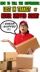 Online Buyers:  The LOST IN TRANSIT vs NEVER SHIPPED SCAM / LIE