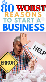 ONLINE SELLERS: 80 WORST REASONS TO START A BUSINESS (Guaranteed Failure!)