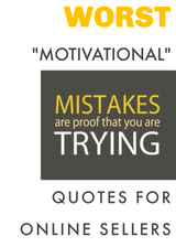 The Worst Motivational Quotes for Online Sellers: Terrible Inspiration You Should NOT Follow