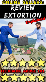Online Sellers:  What is Buyer Review Extortion? Feedback Abuse Explained