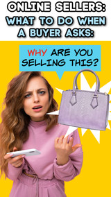 Online Sellers: What to Do When a Buyer Asks Why You're Selling It