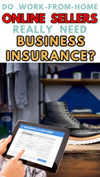 eCommerce: Do I Need Business Insurance If I Work From Home Selling Online?