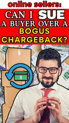 Online Sellers: Can I Sue a Customer Over a Bogus Chargeback?
