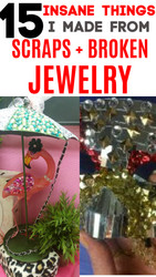 15+ Things I Have Made from Totally Broken Jewelry, Scrap Fabric, Empty Boxes and More