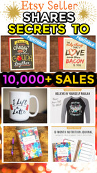 Custom Item Etsy Seller with Over 10,000 Orders Shares AMAZING Secrets to Success