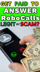 Get Paid For Answering RoboCalls?  Pros, Cons and My Opinion
