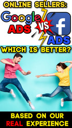 Online Sellers:  Facebook Ads vs Google Ads:  Which is Best?