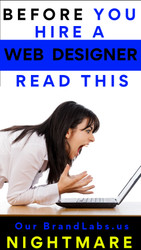 BEFORE You Hire a Web Designer, READ THIS! Our BrandLabs.us Nightmare