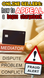 How to Appeal a Bogus Credit Card Dispute Chargeback Decision