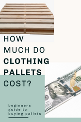 What is a Pallet? How much do Pallets Cost? How to Buy CLOTHING Pallets Guide