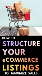 How to Structure Your Online Listings for Maximum Sales
