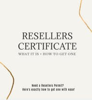 How to Get a Resale Certificate / Reseller Permit & What Exactly It Is
