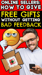 Online Sellers: How to Give Free Gifts Without Getting Bad Feedback