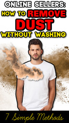 Online Sellers: How to Remove Dust From Clothing WITHOUT Washing