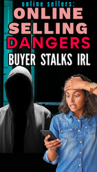 The Dangers of Online Selling: When a Buyer Stalks In Real Life (IRL)