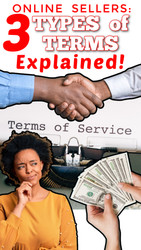 Online Sellers: The 3 Types of TERMS - Contract vs Payment vs Purchase