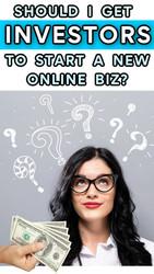 Should I Get an Investor to Start an Online Business?
