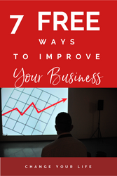 7 FREE Things You Can Do TODAY to Improve Your Online Business - Sell More with These Little Changes