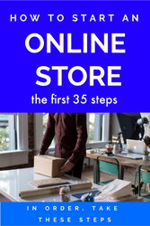How to Start Your Own eCommerce Web Store Website: The First 35 Steps You Must Take