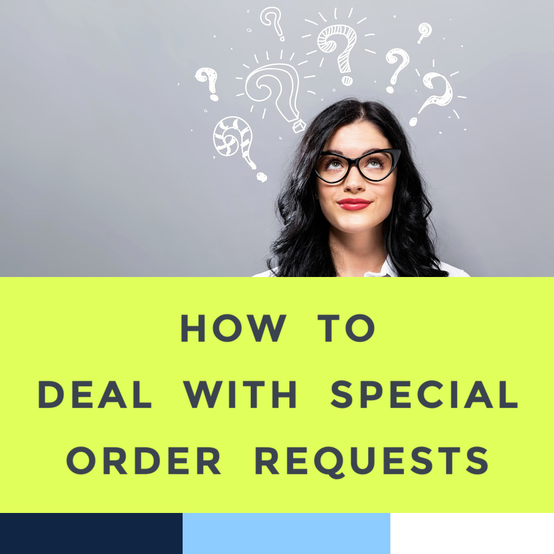 how-to-deal-with-special-order-requests.jpg